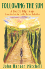 Following the Sun: A Bicycle Pilgrimage from Andalusia to the Outer Hebrides Cover Image