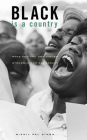 Black Is a Country: Race and the Unfinished Struggle for Democracy Cover Image