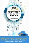 AWS Certified Cloud Practitioner: Amazon Web Services Certification Study Guide: Become a Certified Cloud Practitioner E Ace Your AWS Exam in Weeks Cover Image