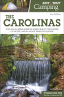 Best Tent Camping: The Carolinas: Your Car-Camping Guide to Scenic Beauty, the Sounds of Nature, and an Escape from Civilization Cover Image