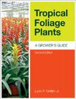 Tropical Foliage Plants: A Grower's Guide Cover Image