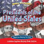 Presidents of the United States: American History For Kids - Children Explore History Book Edition Cover Image