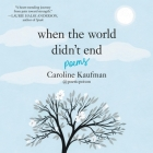 When the World Didn't End: Poems Lib/E: Poems Cover Image