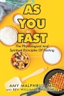As You Fast: The Physiological And Spiritual Principles Of Fasting Cover Image
