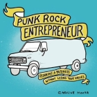 Punk Rock Entrepreneur: Running a Business Without Losing Your Values (Real World) Cover Image
