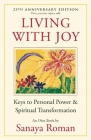 Living with Joy: Keys to Personal Power & Spiritual Transformation (Earth Life #1) Cover Image