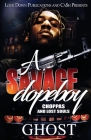 A Savage Dopeboy: Choppas and Lost Souls Cover Image
