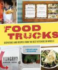 Food Trucks: Dispatches and Recipes from the Best Kitchens on Wheels Cover Image