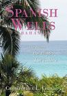 Spanish Wells Bahamas: The Island, The People, The Allure Cover Image