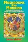 Mushrooms and Mankind: The Impact of Mushrooms on Human Consciousness and Religion Cover Image