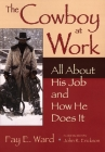 The Cowboy at Work: All about His Job and How He Does It Cover Image