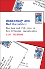 Democracy and Deliberation: The Law and Politics of Sex Offender Legislation Cover Image