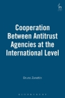 Cooperation Between Antitrust Agencies at the International Level Cover Image