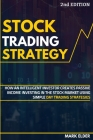 Stock Trading Strategy: How an Intelligent Investor Creates Passive Income Investing in the Stock Market Using Simple Day Trading Strategies Cover Image