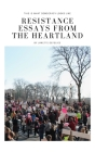 Resistance Essays from the Heartland: This Is What Democracy Looks Like Cover Image