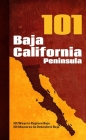 Baja California Peninsula 101: 101 Ways to Explore Baja Cover Image