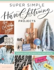 Super Simple Hand-Lettering Projects: Techniques and Craft Projects Using Hand Lettering Cover Image