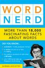 Word Nerd: More Than 17,000 Fascinating Facts about Words Cover Image