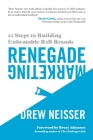 Renegade Marketing: 12 Steps to Building Unbeatable B2B Brands Cover Image