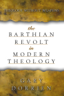 The Barthian Revolt in Modern Theology: Theology Without Weapons Cover Image