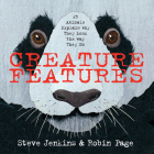 Creature Features: Twenty-Five Animals Explain Why They Look the Way They Do Cover Image