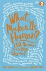 What Makes Us Human?: 130 answers to the big question Cover Image