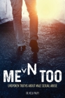 Men Too: Unspoken Truths About Male Sexual Abuse Cover Image