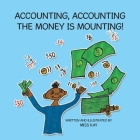 Accounting, Accounting the Money Is Mounting! Cover Image