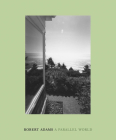 Robert Adams: A Parallel World Cover Image