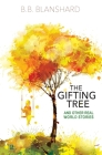 The Gifting Tree And Other Real World Stories Cover Image