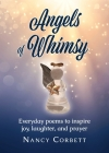Angels of Whimsy: Everyday Poems to Inspire Joy, Laughter, and Prayer Cover Image