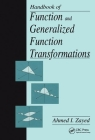 Handbook of Function and Generalized Function Transformations (Mathematical Sciences Reference) Cover Image