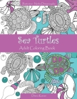 Sea Turtles: Adult Coloring Book Cover Image