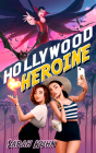 Hollywood Heroine (Heroine Complex #5) Cover Image