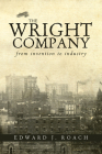 The Wright Company: From Invention to Industry Cover Image