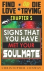 Signs that You Have Met Your Soulmate: CHAPTER 5 from the 'Find Love or Die Trying' Series. A Short Read. Cover Image