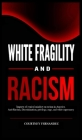 White Fragility and Racism: Impacts of cynical mindset on Racism in America. Anti-Racism, Discrimination, privilege, rage, and white supremacy Cover Image