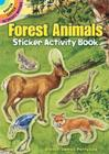 Forest Animals Sticker Activity Book [With Stickers] (Dover Little Activity Books) Cover Image