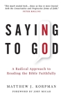 Saying No to God: A Radical Approach to Reading the Bible Faithfully Cover Image