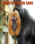 White-Faced Saki: Fun Learning Facts About White-Faced Saki Cover Image