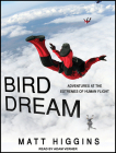 Bird Dream: Adventures at the Extremes of Human Flight Cover Image