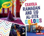 Crayola Ramadan and Eid Al-Fitr Colors (Crayola (R) Holiday Colors) Cover Image