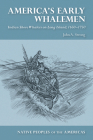 America's Early Whalemen: Indian Shore Whalers on Long Island, 1650–1750 (Native Peoples of the Americas ) Cover Image