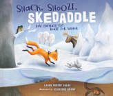 Snack, Snooze, Skedaddle: How Animals Get Ready for Winter Cover Image