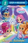 Save the Rainbow! (Shimmer and Shine) (Step into Reading) Cover Image