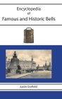 Encyclopedia of Famous and Historic Bells Cover Image