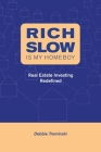 Rich Slow Is My Homeboy: Real Estate Investing Redefined Cover Image