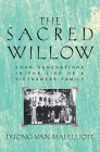 Sacred Willow: Four Generations in the Life of a Vietnamese Family Cover Image