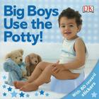 Big Boys Use the Potty! Cover Image