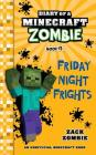 Diary of a Minecraft Zombie Book 13: Friday Night Frights Cover Image
